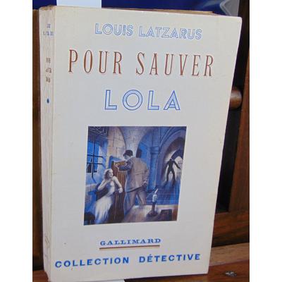 Latzarus Louis : Pour sauver Lola...