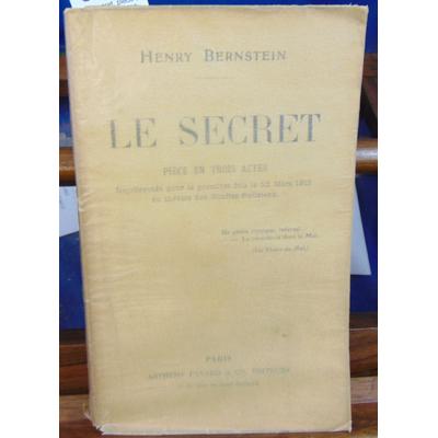 Bernstein Henry : Le secret. pièce en trois actes. Avec envoi de l'auteur...
