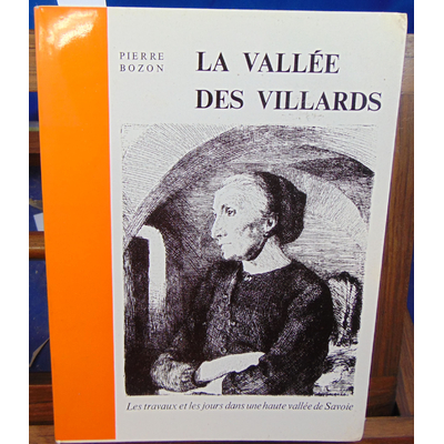 Bozon Pierre : La vallée des Villards...