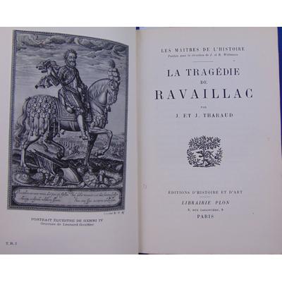 Tharaud  : La Tragédie de Ravaillac...
