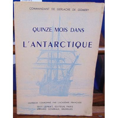 Gomery Cdt De : Quinze mois dans l'antarctique. Voyage de la Belgica...