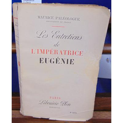 Paléologue Maurice : Les entretiens de l'impératrice Eugénie...