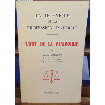 Cohendy  : La technique de la profession d'avocat...