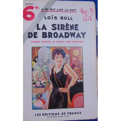 Bull Lois : La sirène de Broadway...