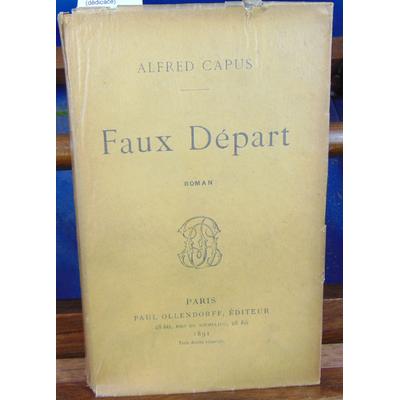 Capus Alfred : Faux Départ. (dédicacé)...