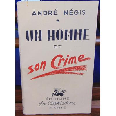 Négis André : un homme et son crime...
