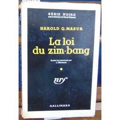 Masur Harold Q : La loi du zim-bang...