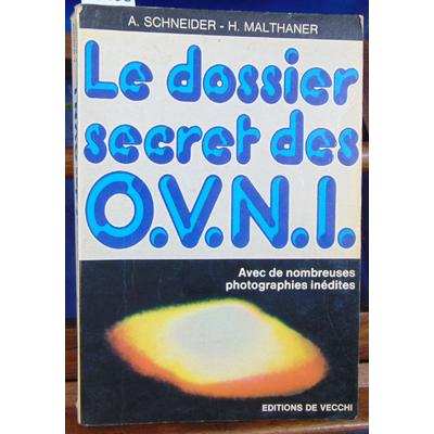 Schneider A : Le dossier secret des O.V.N.I....