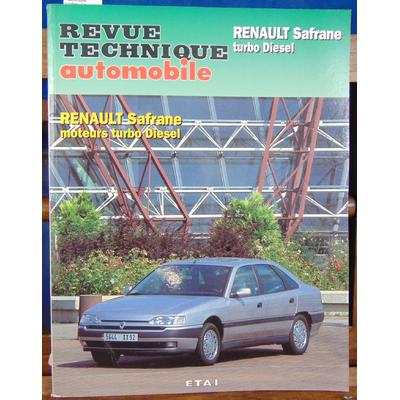 : Revue technique de l'Automobile numéro : Renault Safrane turbo diesel...