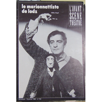 Ségal Gilles : L'avant scene N° 742 15/01/1984 : La marionnettiste de Lodz...