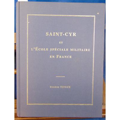 Titeux Eugene : Saint-Cyr et l'école spéciale militaire en France...