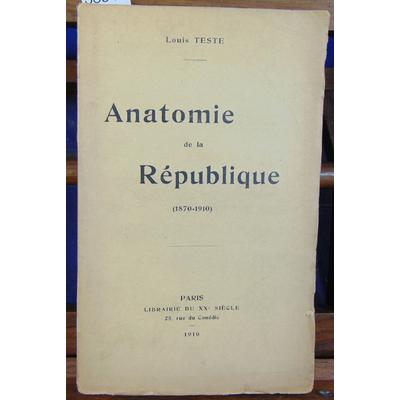 Teste Louis P : Anatomie de la République...