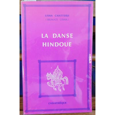 chatterji Usha : La danse hindoue...