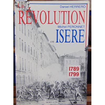 Herrero Daniel : La Révolution dans le département de l'Isère, 1789-1799...