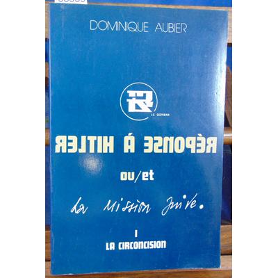 Aubier Dominique : Réponse a hitler -1 : La circoncision...