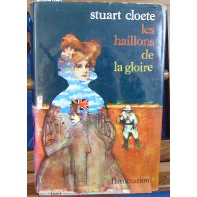 Cloete Stuart : Les haillons de la gloire...