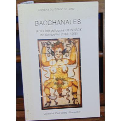 Collectif  : Bacchanales : Colloques organisés par l'association Dionysos, Montpellier, 1996-1998...