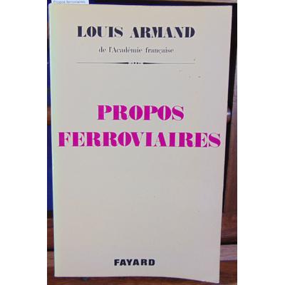 Armand Louis : Propos ferroviaires (avec un envoi de l'auteur)...
