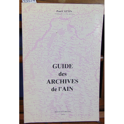 Cattin Paul : Guide des archives de l'Ain...