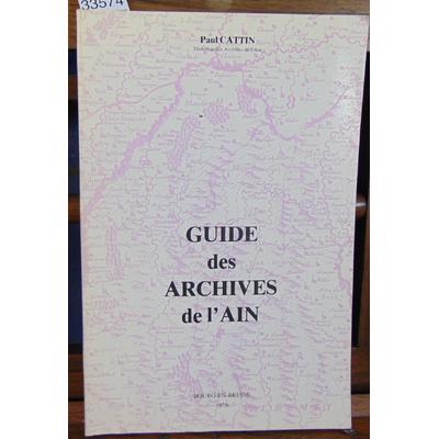 Cattin Paul : Guide des archives de l'Ain...