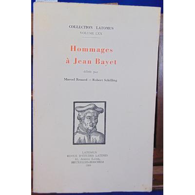 Bayet  : Hommages à Jean Bayet édités par Marcel Renard et Robert Schilling...