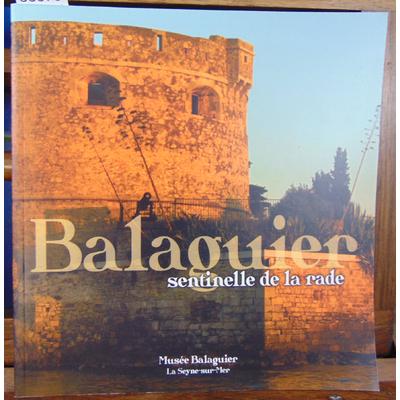 Collectif  : Balaguier Sentinelle de la rade...