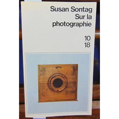 Sontag Susan : Sur la photographie...
