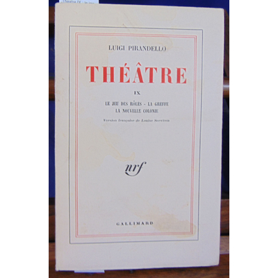 Pirandello Luigi : Theatre IX : le jeu des rôles-la greffe-la nouvelle colonie...