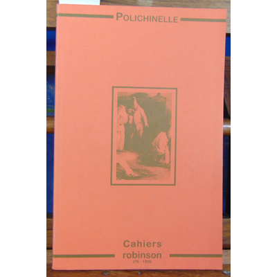 Collectif  : Cahiers Robinson : N°6 : Polichinelle...
