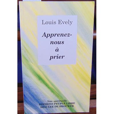Evely Louis : Apprends-nous à prier...