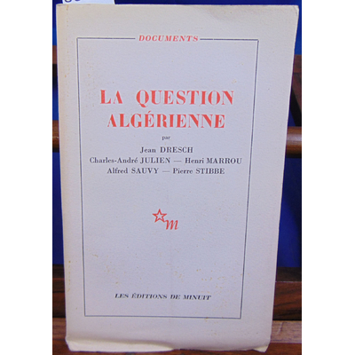Dresch Jean et : La question Algérienne...