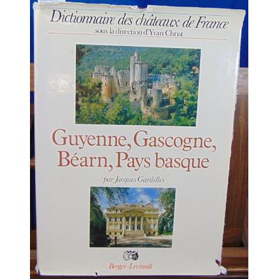 Gardelles Jacques : Guyenne, Gascogne, Béarn. Dictionnaire des chateaux de France...