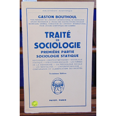 Bouthoul Gaston : Traité de sociologie. 1ere partie : Sociologie Statique...