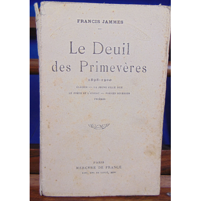 Jammes Francis : Le Deuil des primevères. 1898 - 1900...
