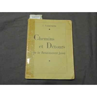 I. Tabenkin : Chemins et detours de la renaissance juive. adaptation française par Henry Bulawko ...
