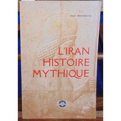 BENHAMOUDA  : L'Iran histoire mythique...