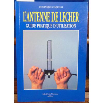 Coquelle dominique : L'antenne de Lecher...