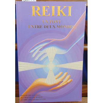 Gagnon Paulette : Reiki : Un pont entre deux mondes...