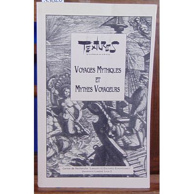 collectif  : Textures N°6 : voyages Mythiques et Mythes Voyageurs...