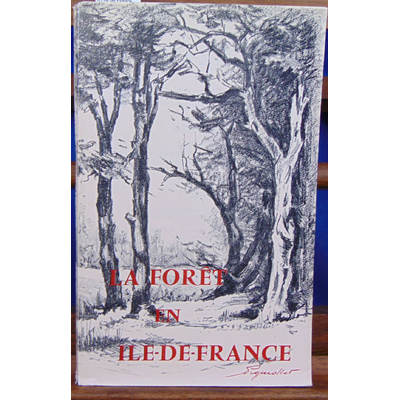 Collectif  : Mémoires . La Foret en Ile de France...
