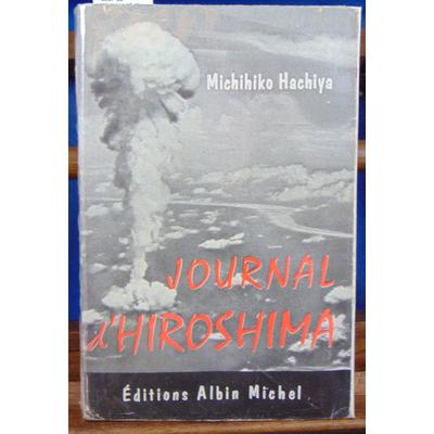 Hachiya M : Journal d'Hiroshima 4 août -30 septembre 1945...