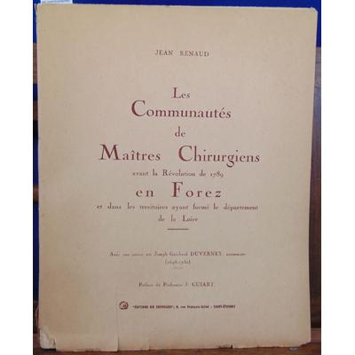 Renaud  : Les communautés des Maitres chirurgiens : Avant la Révolution de 1789 en Forez et dans les territoir