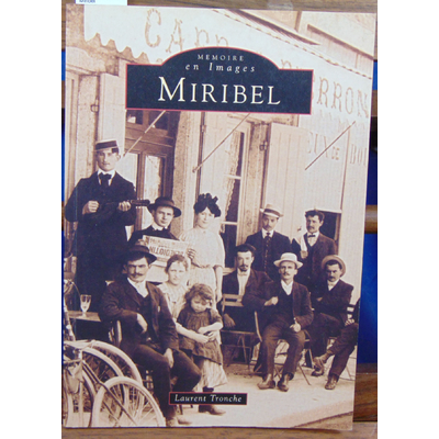 Tronche Laurent : Miribel...