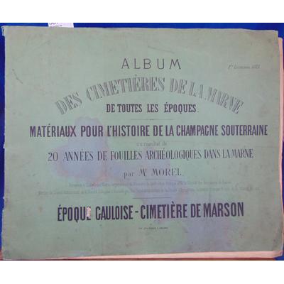 Morel  : 20 années de fouilles archéologique dans la Marne. 1ere livraison...