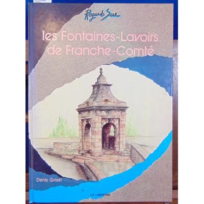 Grisel  : Les fontaines Lavoirs...