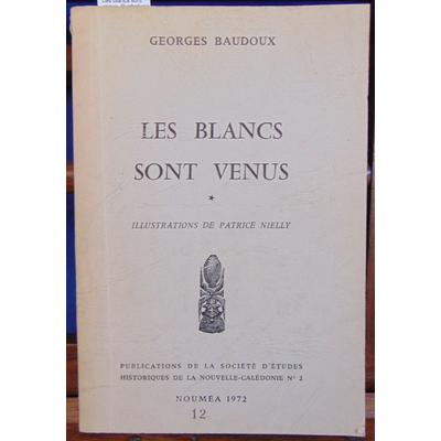 Baudoux Georges : Les blancs sont venus. Illustrations de Patrice Nielly...