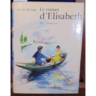 Bernage Berthe : Le roman d'Elisabeth . Jeunesse...