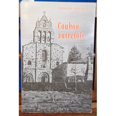 Monatte  : Coubon autrefois - Données géographiques, géologiques et historiques...