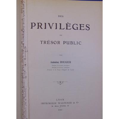 Rougier Antoine : privilèges du trésor public...