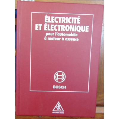 Bosch  : électricité et électronique pour l'automobile à moteur à essence...
